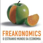 Freakonomics – O Lado Escondido de Todas as Coisas