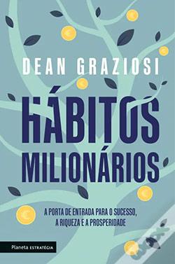 Hábitos Milionários de Dean Graziosi